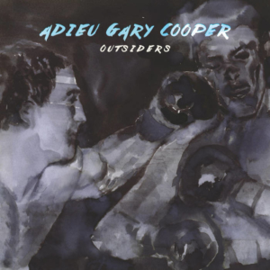 Adieu-Gary-Cooper-300x300 Les sorties d'albums pop, rock, electro, rap, du 23 juin 2017