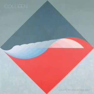 colleen-a-flame-my-love-a-frequency-300x300 Les sorties d'albums pop, rock, electro, rap, du 20 octobre 2017