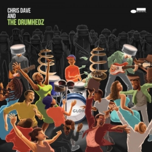 chris-dave-and-the-drumhedz-300x300 Les sorties d'albums pop, rock, electro, rap, jazz du 26 janvier 2018