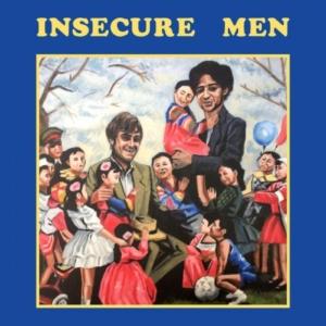 insecure-men-300x300 Les sorties d'albums pop, rock, electro, rap, jazz du 23 février 2018