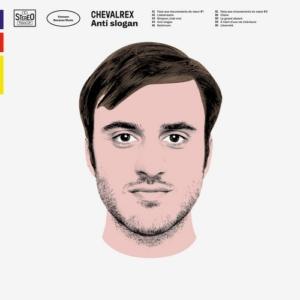 chevalrex-anti-slogan-300x300 Les sorties d'albums pop, rock, electro, rap, jazz du 9 mars 2018