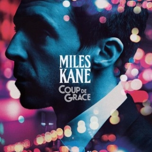 miles-kane_coup-de-grace-300x300 Les sorties d'albums pop, rock, électro, rap et jazz d'août 2018