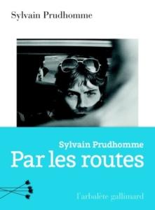 Sylvain-Prudhomme-Par-les-routes-450x610-1-221x300 5 très bons romans à retenir de 2019