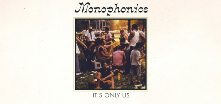 monophonics IT'S ONLY US