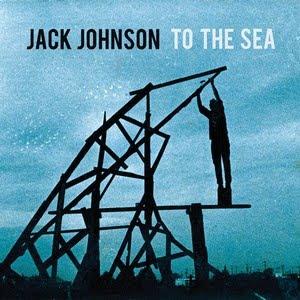 Jack-Johnson-To-The-Sea Jack Johnson - To The Sea [8.3]