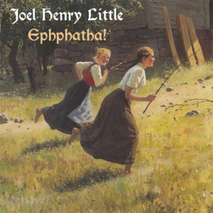 Joel2BHenry2BLittle2B25E2258025932BEphphatha-300x300 Joel Henry Little – Ephphatha