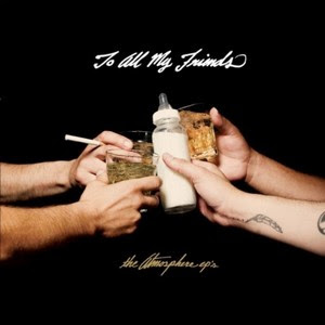 Atmosphere - To All My Friends, Blood Makes The Blade Holy: the Atmosphere ep's
