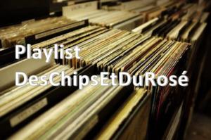 danslaplaylist-deschipsetdurose-300x199 Dans la Playlist : printemps 2020