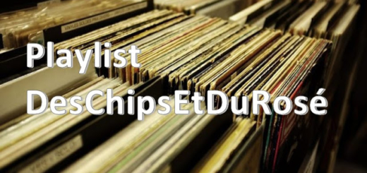 Dans la playlist des Chips et du Rosé