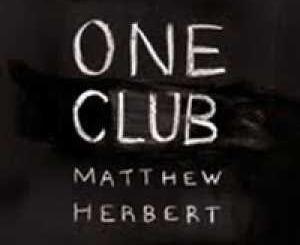 Matthew Herbert - One Club