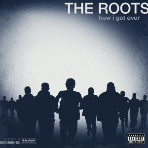 roots300x300 The Roots - How I Got Over [7.5]