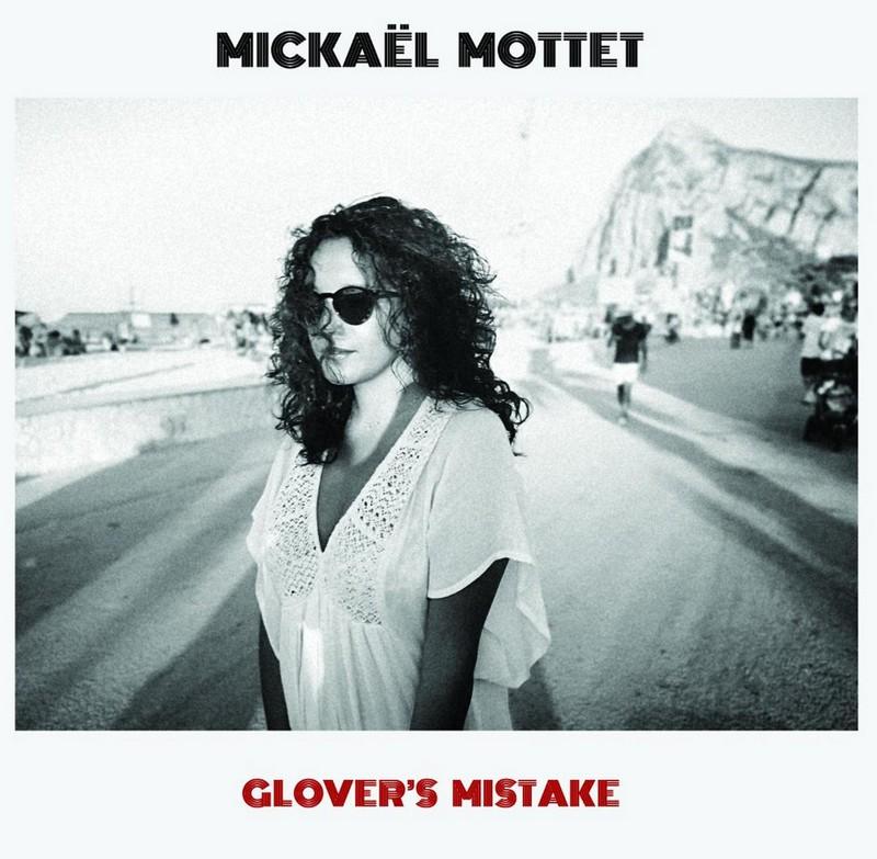 """Mickael-Mottet-Glovers-Mistake """"Glover's Mistake"""" : le style pop rock toujours aussi singulier de Mickaël Mottet"""