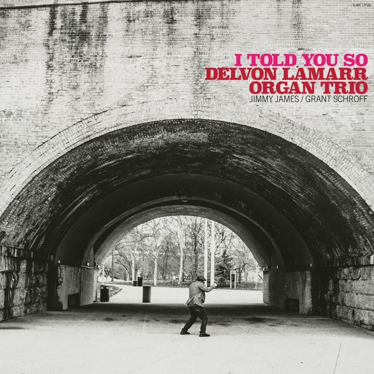 Delvon-Lamarr-Organ-Trio Delvon Lamarr Organ Trio – I Told You So