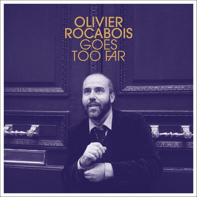 Olivier-Rocabois-Goes-Too-Far Olivier Rocabois Goes Too Far : une féérie pop somptueuse
