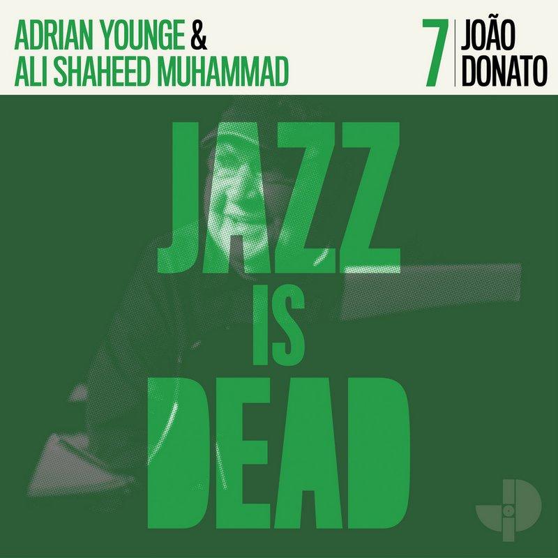 Joao-Donato-JID007 Adrian Younge, Ali Shaheed Muhammad & João Donato – Jazz is dead 7