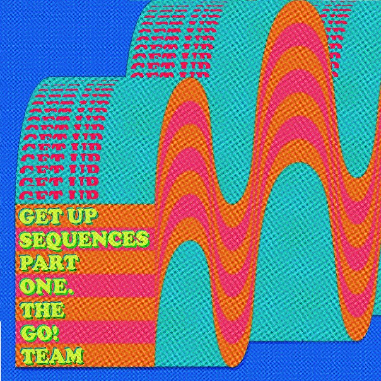 Get-Up-Sequences-Part-One The Go! Team – Get Up Sequences Part One