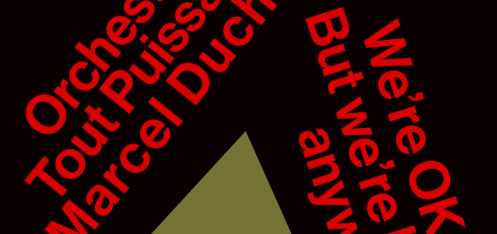 Orchestre Tout Puissant Marcel Duchamp – We're OK. But We're Lost Anyway