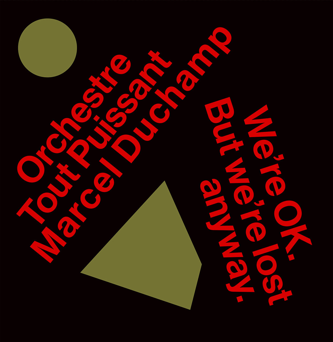 Were-OK-But-Were-Lost-Anyway Orchestre Tout Puissant Marcel Duchamp – We're OK. But We're Lost Anyway