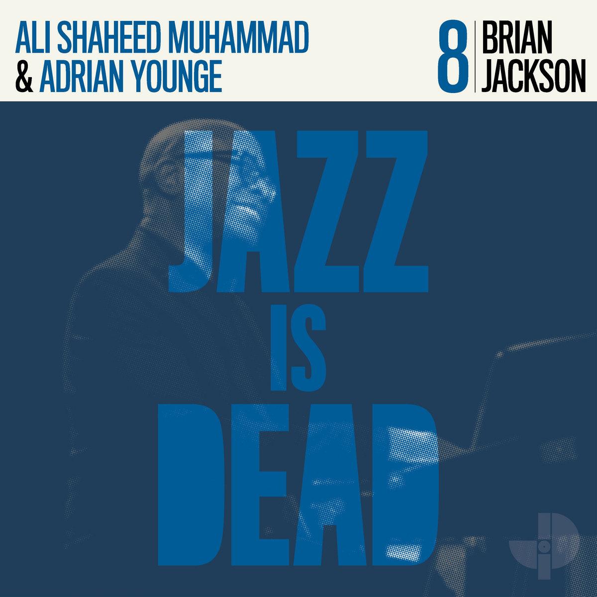 jazzisdead008 Brian Jackson, Adrian Younge & Ali Shaheed Muhammad – Jazz is Dead 008