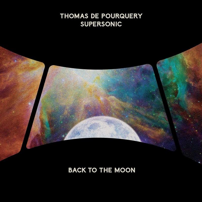 Thomas-de-Pourquery-et-Supersonic-Back-to-theMoon Thomas de Pourquery et Supersonic - Back to the Moon